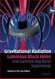 Gravitational Radiation, Luminous Black Holes and Gamma-Ray Burst Supernovae, van Putten, Maurice H. P. M., 0521143616