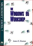 Windows Workshop : Microsoft Excel 7 for Windows 95, Shuman, James E., 0760043612