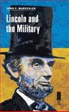Lincoln and the Military, John F. Marszalek, 0809333619