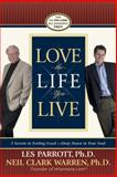 Love the Life You Live, Les Parrott and Neil Clark Warren, 0842383611
