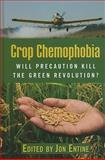 Crop Chemophobia : Will Precaution Kill the Green Revolution?, , 0844743615