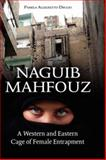 Naguib Mahfouz : A Western and Eastern Cage of Female Entrapment, Allegretto-Diiulio, Pamela, 1934043613