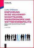 Einführung in Die Volkswirtschaftslehre, Mikroökonomie und Wettbewerbspolitik : Module der Volkswirtschaftslehre Band I, Wildmann, Lothar, 3110373610