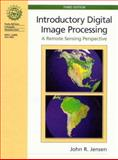 Introductory Digital Image Processing : A Remote Sensing Perspective, Jensen, John R., 0131453610