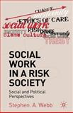 Social Work in a Risk Society : Social and Political Perspectives, Webb, Stephen, 033396361X