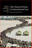 The Threat of Force in International Law, Stürchler, Nikolas, 0521133610