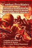 Combat Psychiatry : Experiences in the North African and Mediterranean Theaters of Operation, American Ground Forces, World War II, U.S. Army Medical Department, 1410223612