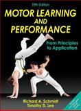 Motor Learning and Performance-5th Edition with Web Study Guide : From Principles to Application, Schmidt, Richard and Lee, Tim, 1450443613
