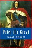 Peter the Great, Jacob Abbott, 1497383617