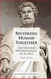 Becoming Human Together : The Pastoral Anthropology of St. Paul, Third Edition, Murphy-O'Connor, Jerome, 1589833619