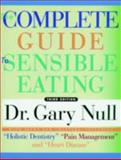 The Complete Guide to Sensible Eating, Gary Null, 1888363614