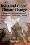India and Global Climate Change : Perspectives on Economics and Policy from a Developing Country, , 1891853619