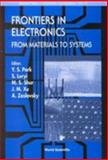 Frontiers in Electronics : From Materials to Systems - Proceedings of the 1999 Workshop on Frontiers in Electronics (WOFE), Villard de Lans, France, 31 May-4 June 1999, , 9810243618