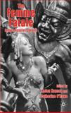 The Femme Fatale : Images, Histories, Contexts, , 0230203612