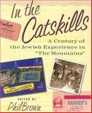 In the Catskills : A Century of Jewish Experience in the Mountains, , 0231123612