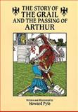 The Story of the Grail and the Passing of Arthur, Howard Pyle, 048627361X