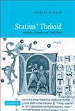 Statius' Thebaid and the Poetics of Civil War, McNelis, Charles, 0521123615