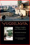 Yugoslavia : Oblique Insights and Observations, Rusinow, Dennison, 0822943611