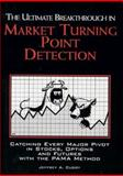The Ultimate Breakthrough in Market Turning Point Detection, Jeffrey A. Cuddy, 0930233611