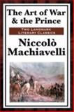 The Art of War and the Prince, Machiavelli, Niccolo, 160459361X