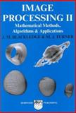 Image Processing Research : Mathematical Methods, Algorithms and Applications, J. M. Blackledge, M. J. Turner, Blackledge, 1898563616