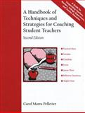 A Handbook of Techniques and Strategies for Coaching Student Teachers, Pelletier, Carol Marra and Radford, Carol Pelletier, 0205303617