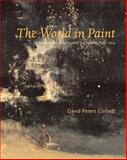 The World in Paint : Modern Art and Visuality in England, 1848-1914, Corbett, David Peters, 0271023619