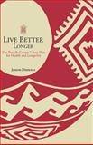Live Better Longer, Joseph Dispenza, 0595163610
