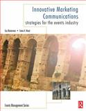 Innovative Marketing Communications : Strategies for the Events Industry, Masterman, Guy and Wood, Emma H., 0750663618