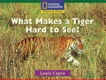 What Makes a Tiger Hard to See?, National Geographic Learning National Geographic Learning, 0792243617