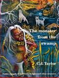 The Monster from the Swamp, C. J. Taylor, 0887763618