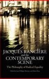Jacques Ranciere and the Contemporary Scene : The Philosophy of Radical Equality, Ross, Alison, 1441133615