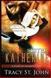 Sister Katherine, Tracy St. John, 149354361X