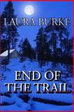 End of the Trail, Laura Burke, 149538361X