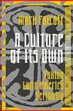 A Culture of Its Own : Taking Latin America Seriously, Falcoff, Mark, 1560003618