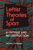 Leftist Theories of Sport 9780252063619