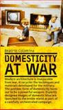 Domesticity at War, Colomina, Beatriz, 0262033615