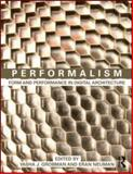 Performalism : Form and Performance in Digital Architecture, , 0415583616