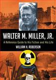 Walter M. Miller, Jr, William H. Roberson, 0786463619