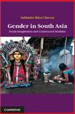 Gender in South Asia : Social Imagination and Constructed Realities, Mitra Channa, Subhadra, 1107043611