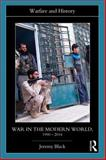 War in the Modern World, 1990-2014, Black, Jeremy, 1138803618