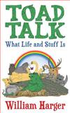 Toad Talk, William Harger, 1457513617