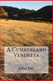 A Cumberland Vendetta, John John Fox, 1492923613