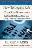 How to Legally Rob Credit-Card Companies, Gerry Marrs, 1495373614