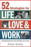 52 Strategies for Life, Love and Work, Anne Grady, 1497593611