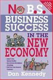 No B. S. Business Success for the New Economy 9781599183619