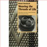 Weaving the Threads of Life : The Khita Gyn-Eco-Logical Healing Cult among the Yaka, Devisch, Rene, 0226143627