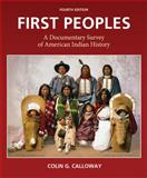 First Peoples : A Documentary Survey of American Indian History, Calloway, Colin G., 031265362X