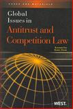 Global Issues in Antitrust and Competition Law, Fox, Eleanor M. and Crane, Daniel A., 0314183620