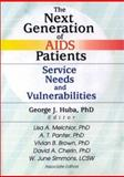 The Next Generation of AIDS Patients : Service Needs and Vulnerabilities, Huba, George J., 0789013622